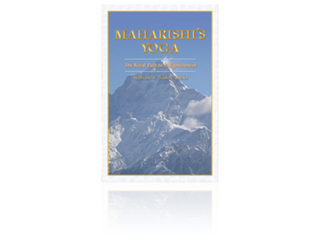 Maharishi's Yoga: The Royal Path to Enlightenment